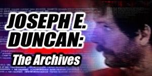 Joseph E. Duncan: The Archives