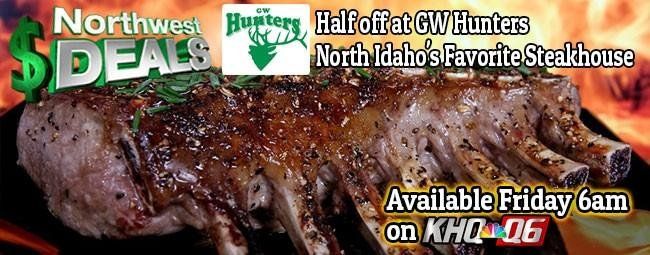 KHQ NW Deals: Half off at GW Hunters - North Idaho's Favorite Steakhouse!