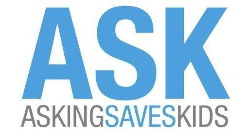 For more information, visit www.askingsaveskids.org