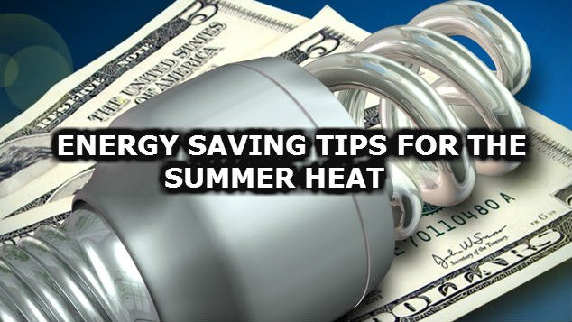 :  With potentially record breaking temperatures in the forecast, customers can keep an eye on their energy usage by taking a few simple, no-cost energy efficiency steps.