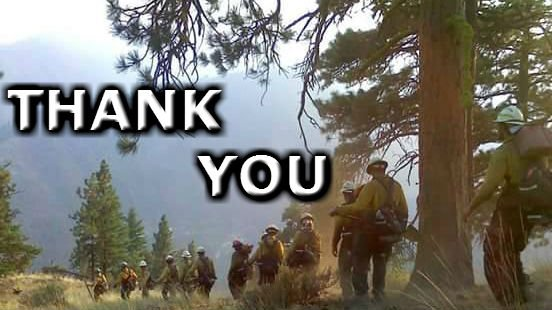 A big thanks to all of the firefighters out on the front lines keeping us safe.